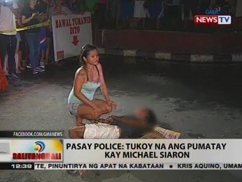 BT: Pasay police: Tukoy na ang pumatay kay Michael Siaron