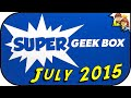 SUPER GEEK BOX July 2015 Ultimate Pixels Opening - BrickQueen