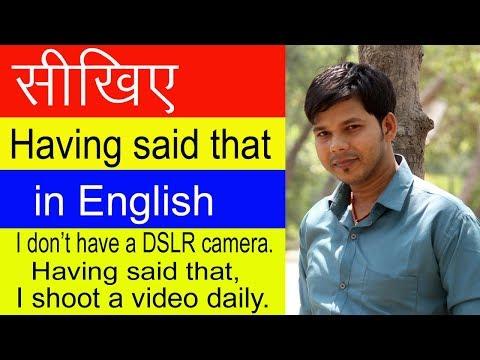 HAVING SAID THAT IN ENGLISH SPEAKING