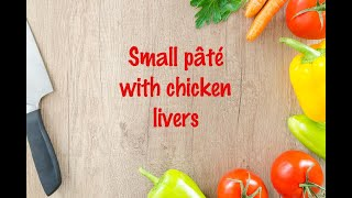 How to cook - Small pâté with chicken livers