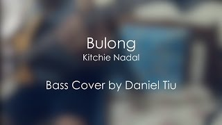 Bulong - KItchie Nadal (Bass Cover)