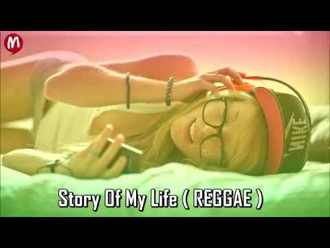 🎧 Story Of My Life (Reggae 2018)