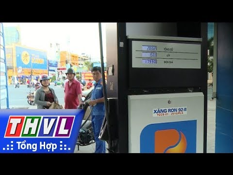 THVL   Giảm giá xăng, tăng giá dầu từ 17h ngày 5/10