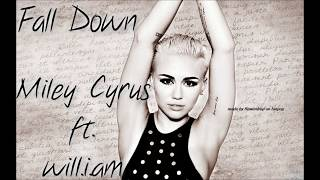 Will I Am Ft Miley Cyrus Fall Down LYRICS IN DESCRIPTION