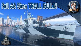 Full AA Sims build! Troll the air with a DD! World of Warships