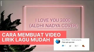 CARA MEMBUAT VIDEO LIRIK LAGU MUDAH