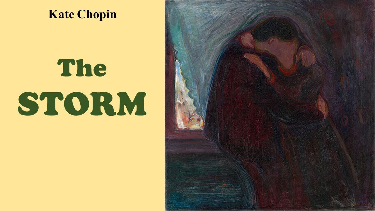 Kate Chopin - The Storm of The Storm