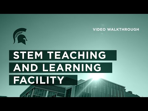 MSU STEM Teaching and Learning Facility Video Walkthrough