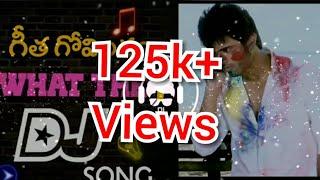 Geetha govindam| what what F| Dj remix| 🎵🎶🎹