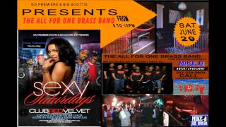 MIKE B. THE GRINDA PRESENTS SEXY SAT. @CLUB RED VELVET FEATURING THE ALL FOR ONE BRASS BAND