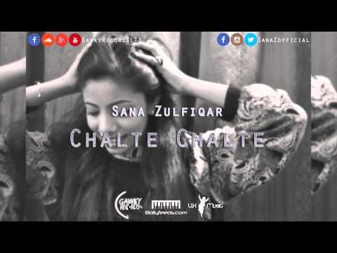 CHALTE CHALTE - SANA ZULFIQAR - OFFICIAL AUDIO - 2015