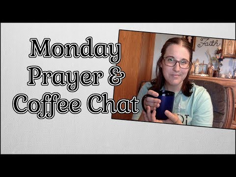 Monday Morning Coffee Chat & Morning Prayer