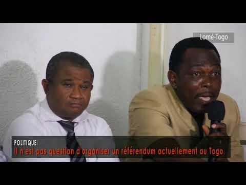 Il n'est pas question d'organiser un référendum actuellement au Togo