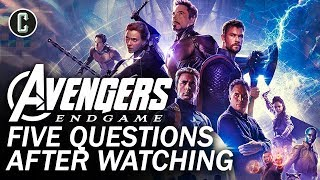 Five Questions After Watching Avengers: Endgame