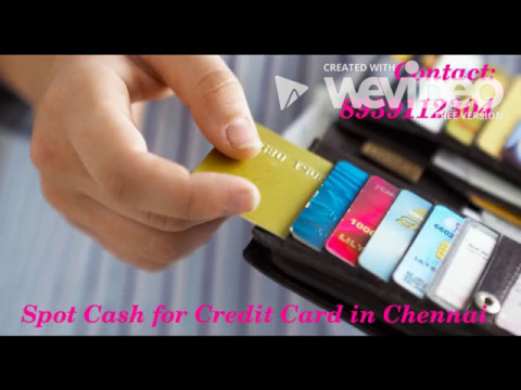 Credit Card to Cash in Chennai   8939112304
