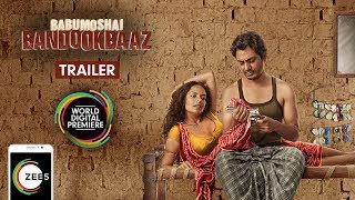 Babumoshai Bandookbaaz | Trailer 1 | Nawazuddin Siddiqui, Bidita Bag | Streaming Now On ZEE5