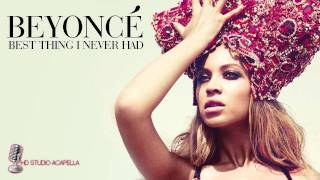 Beyonce - Best Thing I Never Had (Studio Acapella) + Download (HD)