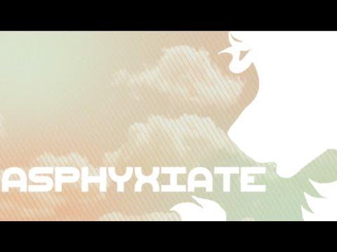 A S P H Y X I A T E - Original MV/Meme REMAKE