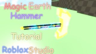 Magic Earth Hammer Scripting Tutorial | Roblox Studio
