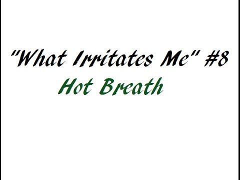 what irritates me