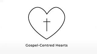Our Values (2/5): Gospel-Centred Hearts