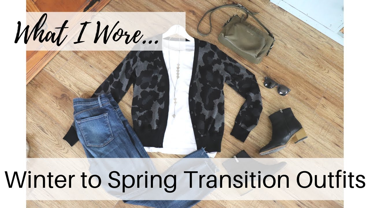 [VIDEO] - What I Wore: Winter to Spring Transition Outfits 2