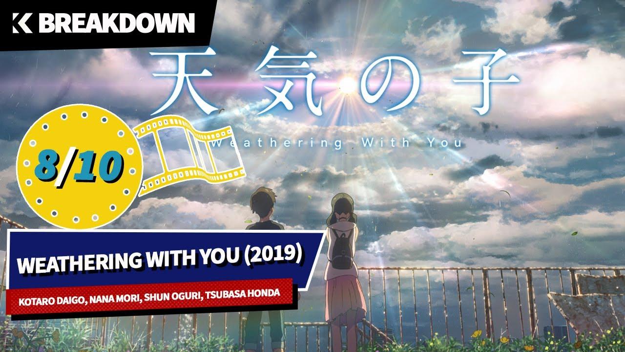 Anime Breakdown Weathering With You 2019 Kotaro Daigo Nana Mori Shun Oguri Tsubasa Honda Youtube