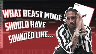 WHAT BEAST MODE 2 SHOULDVE SOUNDED LIKE... | HOW TO MAKE A FUTURE TYPE BEAT FROM SCRATCH