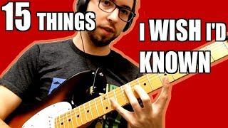 15 Things I Wish I'd Known Earlier About Guitar