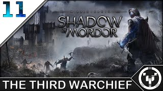 THE THIRD WARCHIEF | Middle-Earth Shadow of Mordor | 11