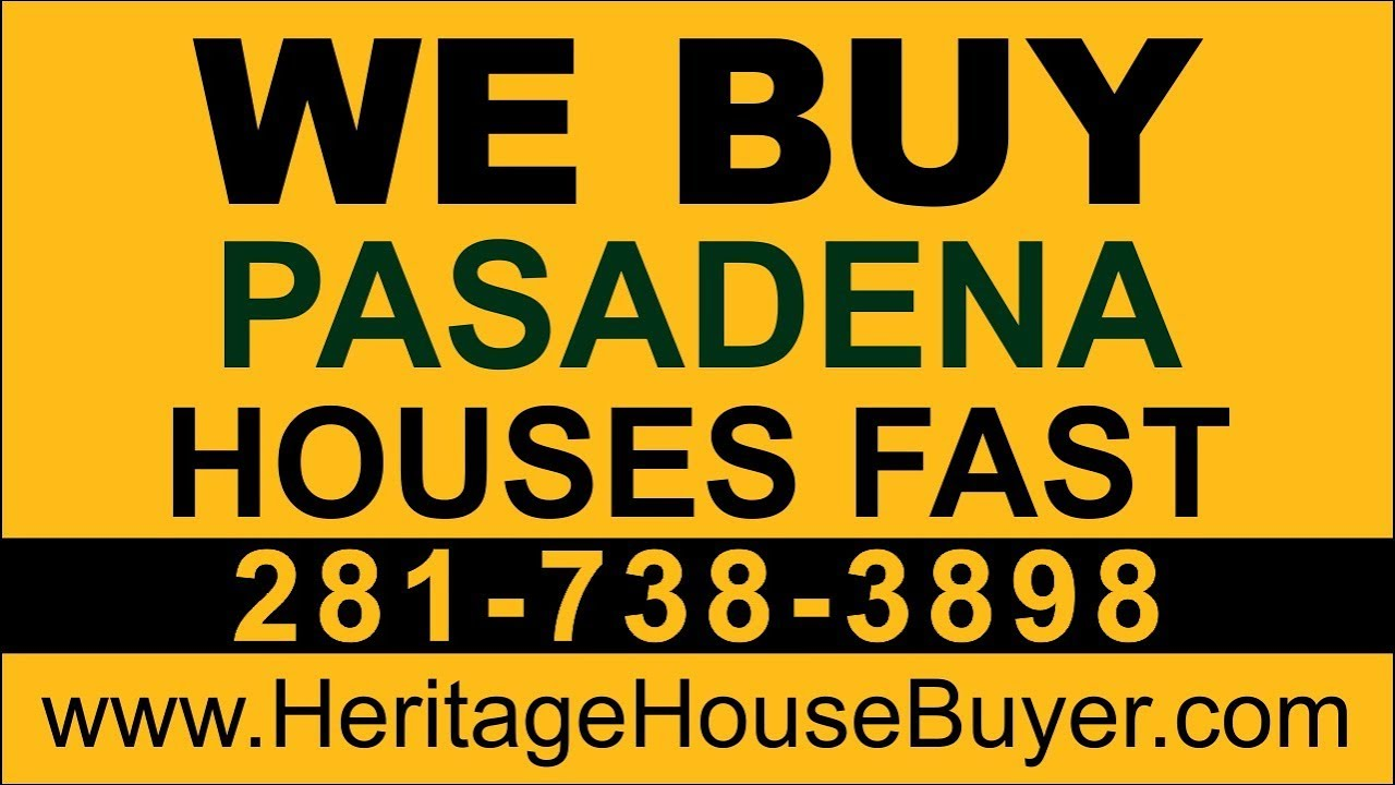 Sell My House Fast Pasadena | Call 281-738-3898 | We Buy Houses Pasadena