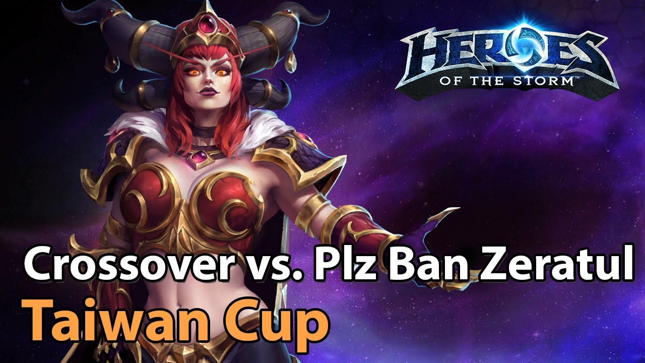 ► Taiwan Tournament - Crossover vs. Please Ban Zeratul - Heroes of the Storm Esports