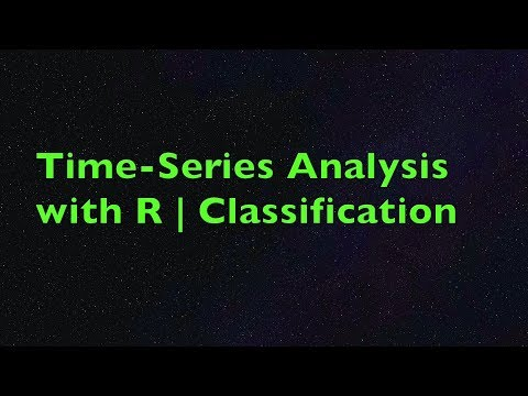 Time-Series Analysis With R | Classification