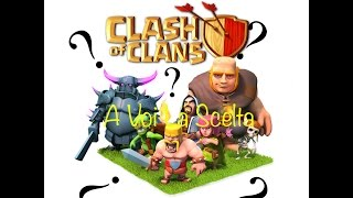 A Voi La Scelta #2 – Clash of Clans