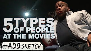 5 Types of People at the Movies