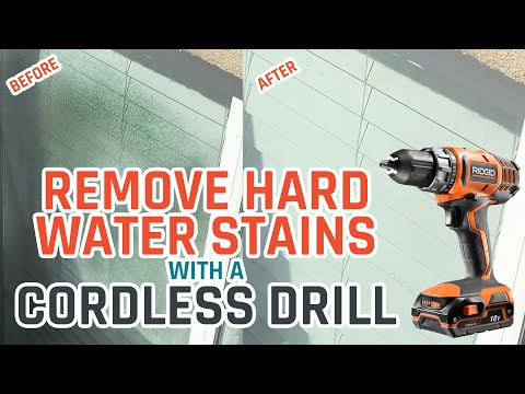 Remove Hard Water Stains With A Power Drill