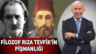 Filozof Rıza Tevfik'in Pişmanlığı - Ahmet Şimşirgil