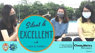 Chem-Mates Corner Ep 2   Silent and Excellent with Lisa & Vania