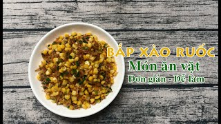 FOOD #10 | BẮP MỸ XÀO RUỐC - Món ăn vặt đơn giản