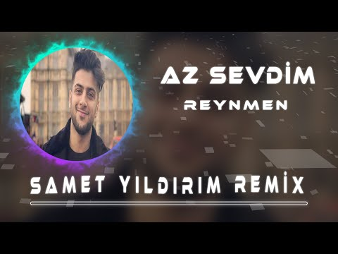 Reynmen - Az Sevdim ( Samet Yıldırım Remix )