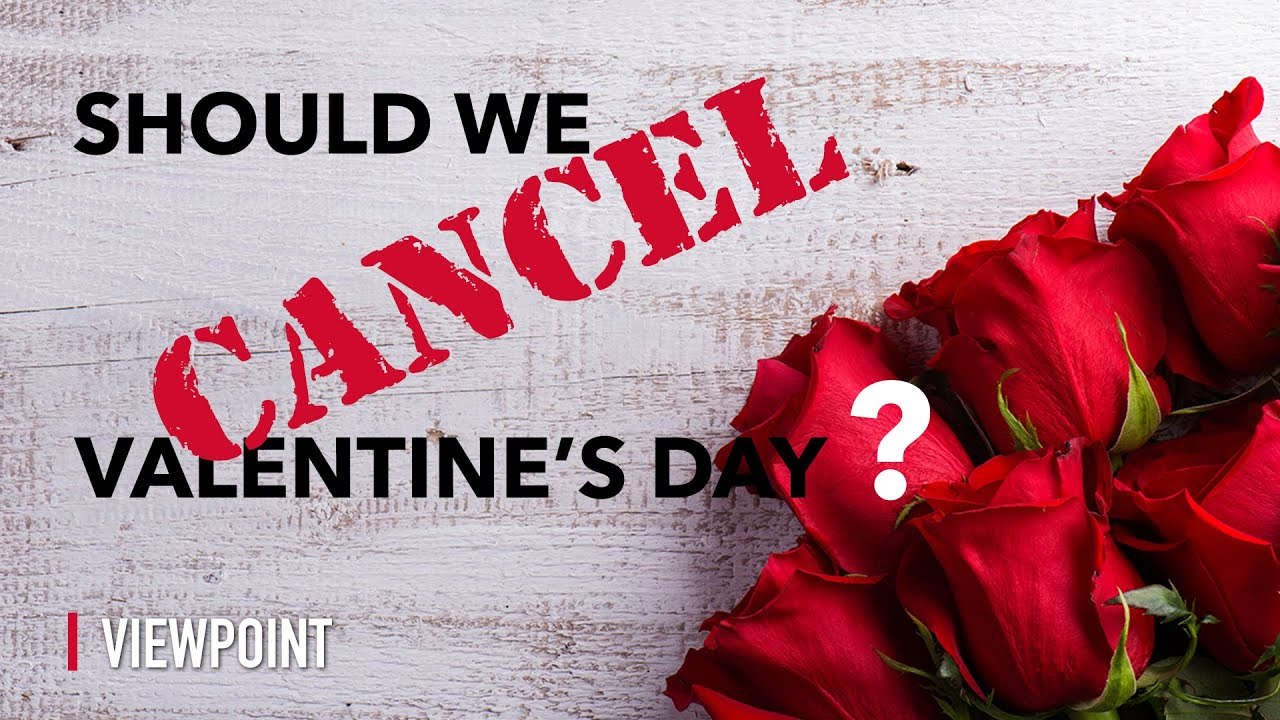 Should We Cancel Valentine's Day?