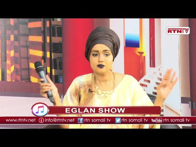Eglan Show – Nadar Maxamed - New Somali Songs