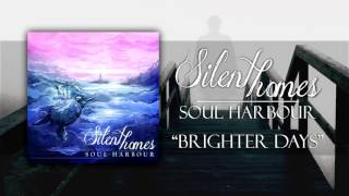 "Silent Homes - ""Brighter Days"""