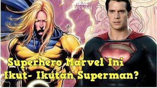 6 SUPERHERO MARVEL YANG MIRIP SUPERMAN!