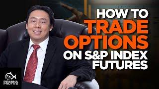 So handeln Sie Optionen auf S&P-Index-Futures
