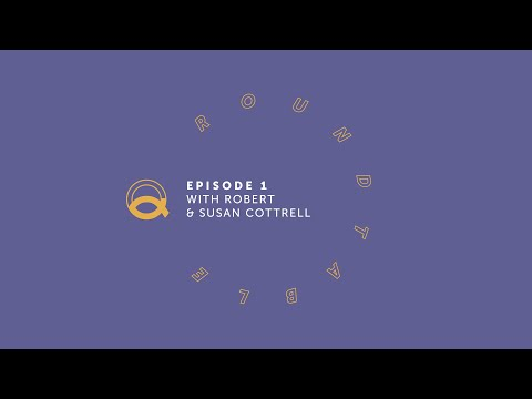 Q Roundtable - Susan And Robert Cottrell