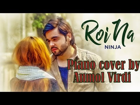roi-naa--ninja-piano-cover-by-anmol-virdi