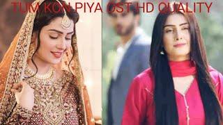 latest urdu ringtone of pakistani drama tum kon piya     tum kon piya ost #tumkonpiya