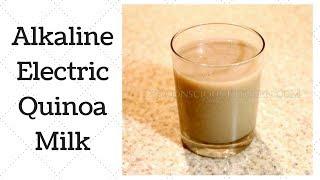Quinoa Milk Dr. Sebi Alkaline Electric Recipe