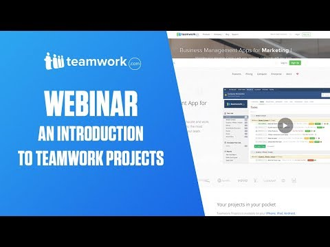 Teamwork Projects Webinar - An introduction to Teamwork Projects
